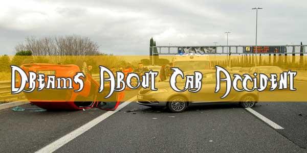 14 Dreams About Car Accident: Common Car Accident Dream Scenarios