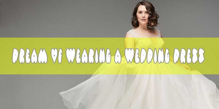 Dream of Wearing A Wedding Dress - White & Black Dress Dream Meaning
