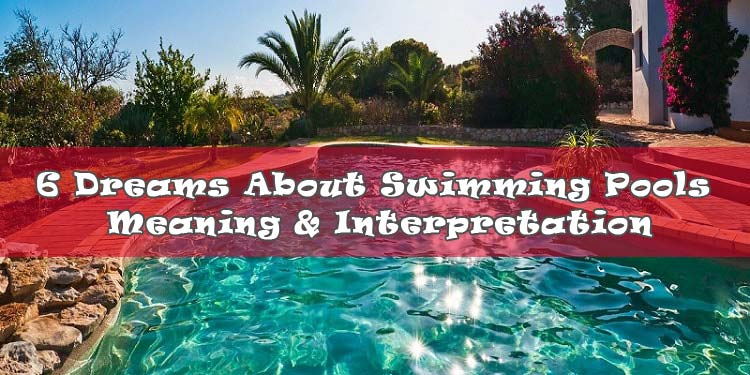 6 dreams about swimming pools meaning interpretation - What do dreams about swimming pools mean ...