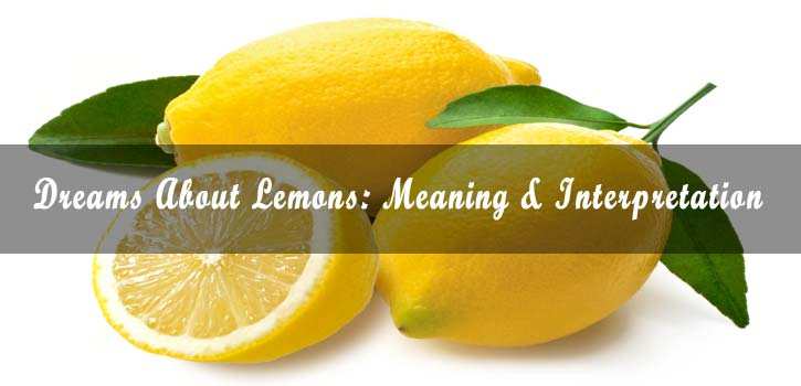 7 Dreams About Lemons: Meaning & Interpretation