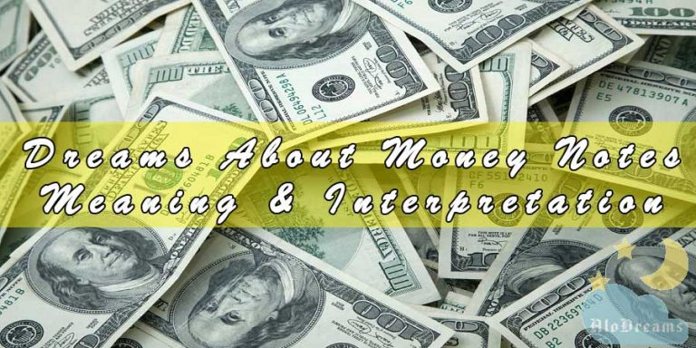 Dreams About Money Notes, Meaning & Interpretation