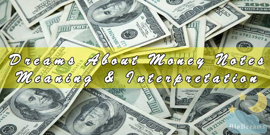6 Dreams About Money Notes, Meaning & Interpretation