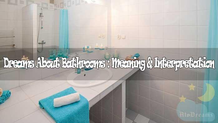 7 Dreams About Bathrooms : Meaning & Interpretation