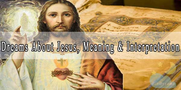 13 Dreams About Jesus, Meaning & Interpretation