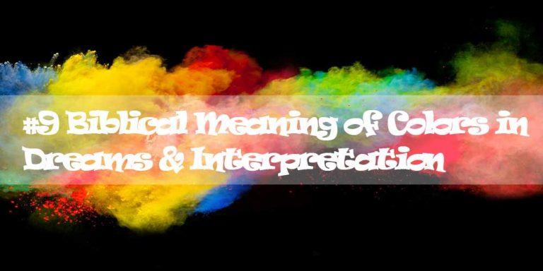 #9 Biblical Meaning of Colors in Dreams & Interpretation