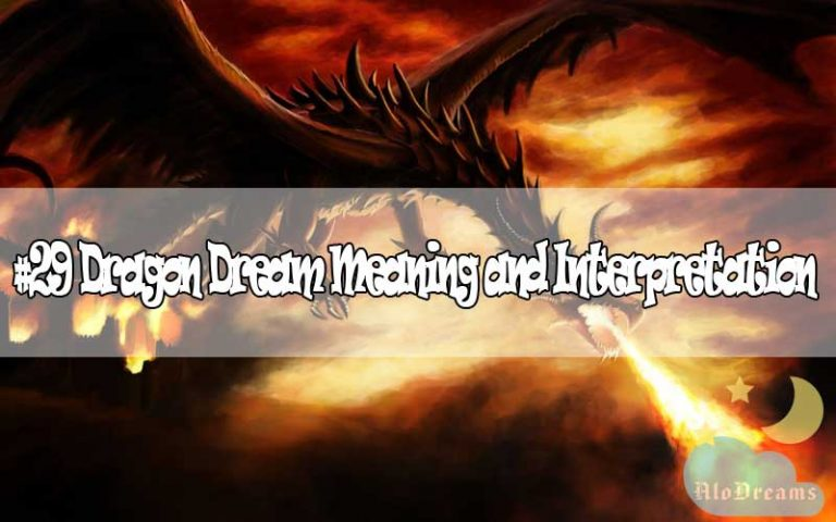 #29 Dragon Dream Meaning and Interpretation