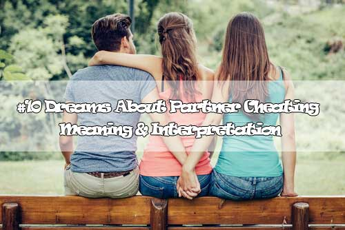 #10 Dreams About Partner Cheating : Meaning & Interpretation