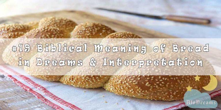 #19 Biblical Meaning of Bread in Dreams & Interpretation