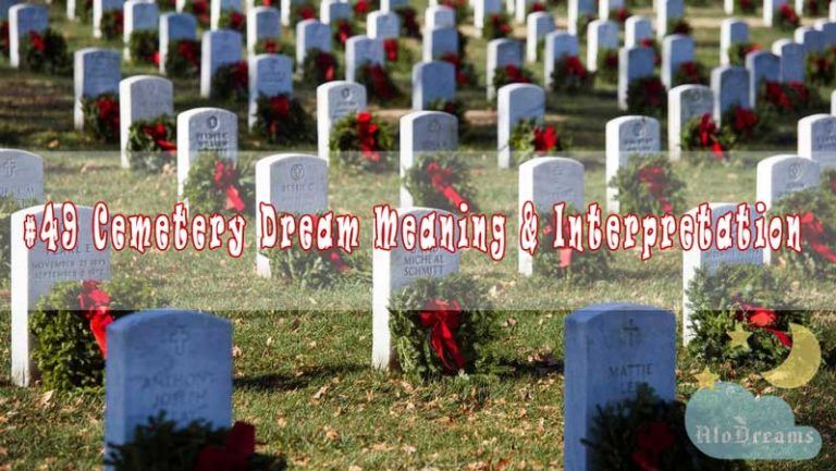 #49 Cemetery Dream Meaning & Interpretation - Dreams of Cemetery
