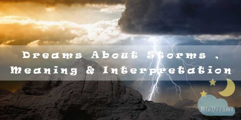 Dreams About Storms , Meaning & Interpretation