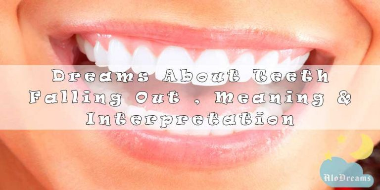 Dreams About Teeth Falling Out , Meaning & Interpretation