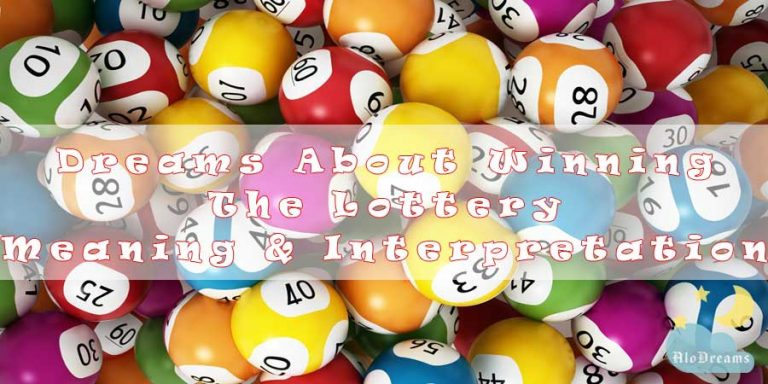 15 Dreams About Winning The Lottery - Meaning & Interpretation
