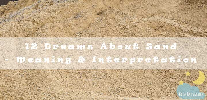 12 Dreams About Sand - Meaning & Interpretation