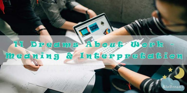 11 Dreams About Work - Meaning & Interpretation