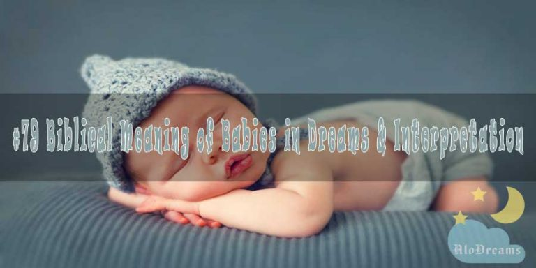 #79 Biblical Meaning of Babies in Dreams & Interpretation