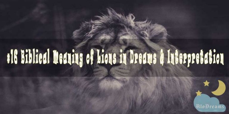 #16 Biblical Meaning of Lions in Dreams & Interpretation