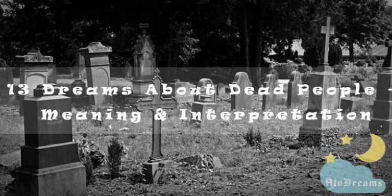 13 Dreams About Dead People - Meaning & Interpretation