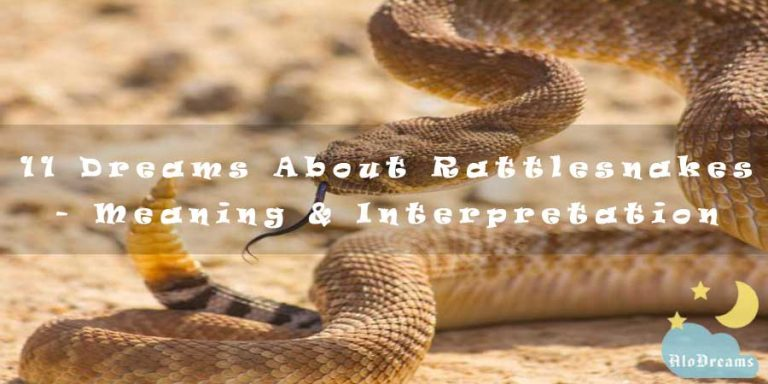 11 Dreams About Rattlesnakes - Meaning & Interpretation