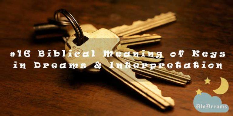 #16 Biblical Meaning of Keys in Dreams & Interpretation