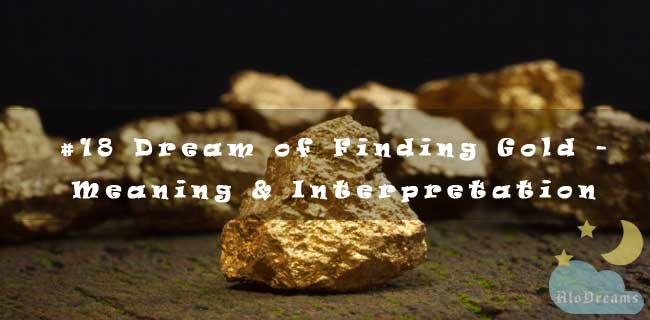 #18 Dream of Finding Gold - Meaning & Interpretation