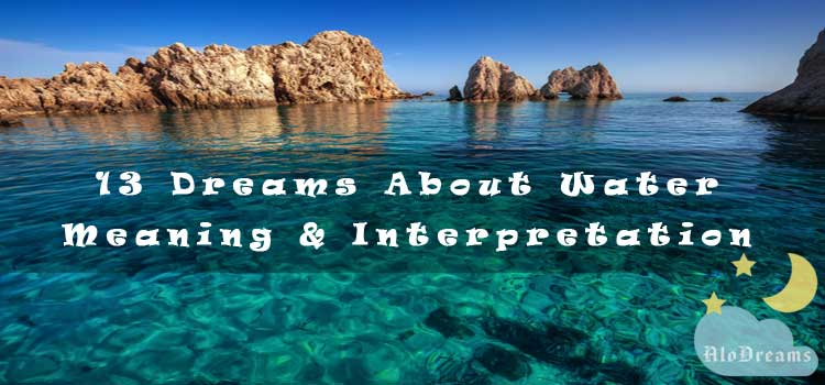 13 Dreams About Water - Meaning & Interpretation