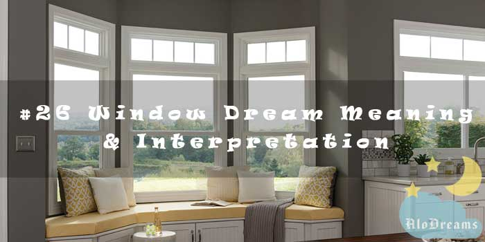 Window Dream Meaning & Interpretation