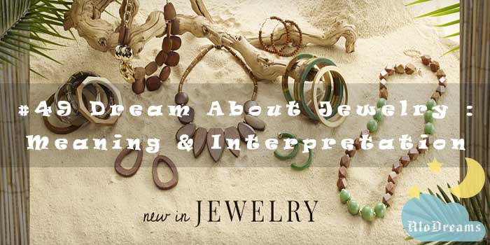 #49 Dream About Jewelry : Meaning & Interpretation