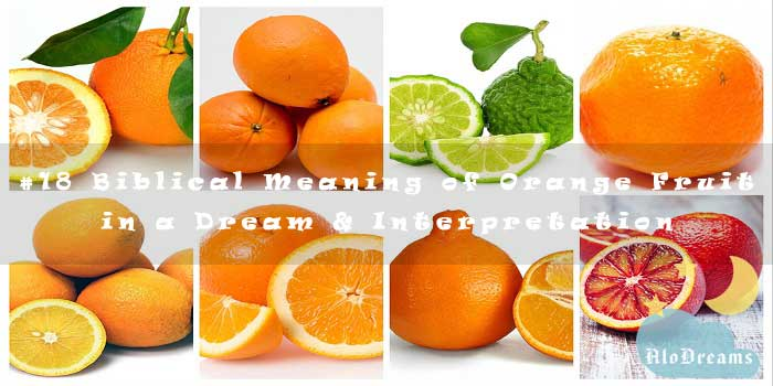 #18 Biblical Meaning of Orange Fruit in a Dream & Interpretation