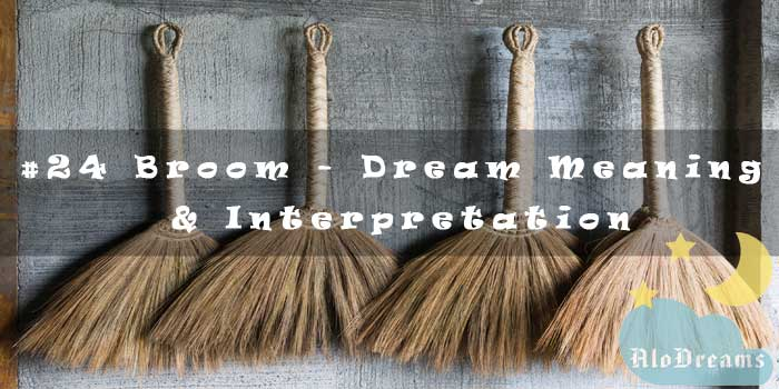 #24 Broom - Dream Meaning & Interpretation