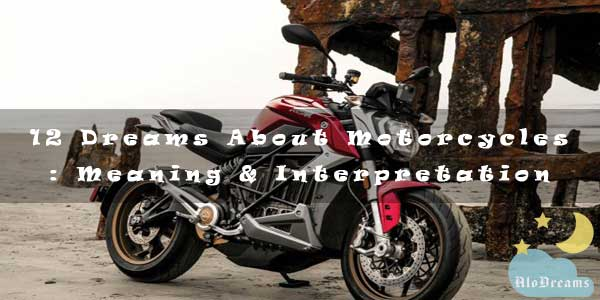 12 Dreams About Motorcycles : Meaning & Interpretation