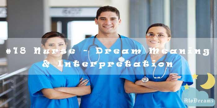 #18 Nurse : Dream Meaning & Interpretation