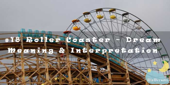 #18 Roller Coaster - Dream Meaning & Interpretation