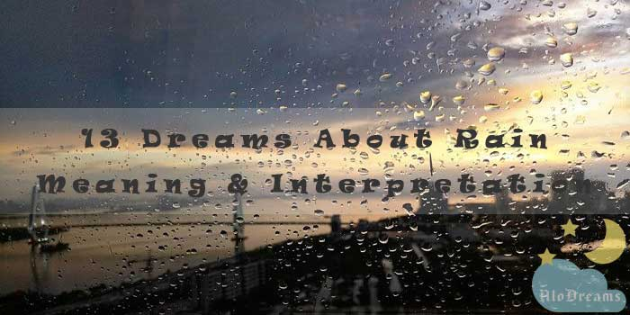 13 Dreams About Rain : Meaning & Interpretation