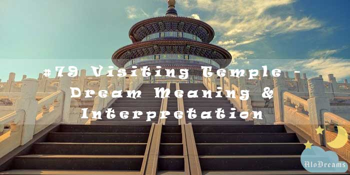 #79 Visiting Temple - Dream Meaning & Interpretation