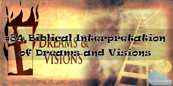 #84 Biblical Interpretation of Dreams and Visions