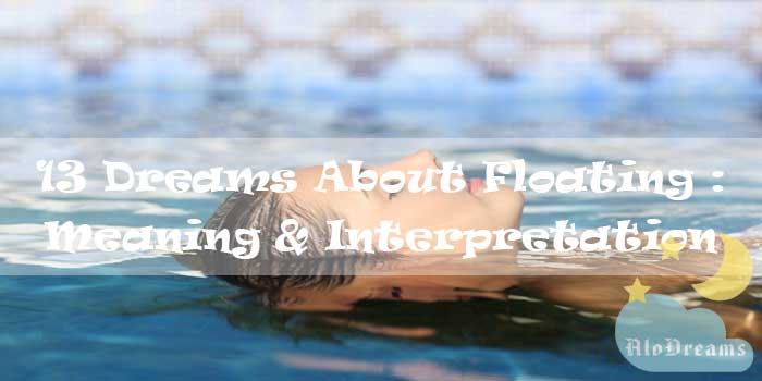 13 Dreams About Floating : Meaning & Interpretation