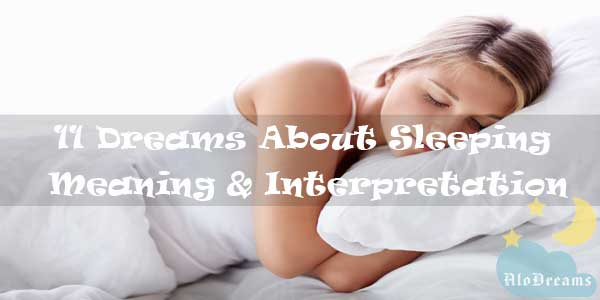 11 Dreams About Sleeping : Meaning & Interpretation