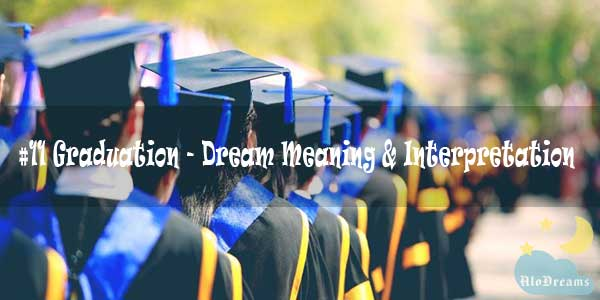 #11 Graduation - Dream Meaning & Interpretation