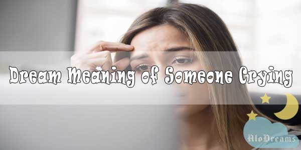 #29 Dream Meaning of Someone Crying