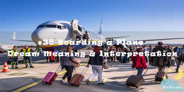 #38 Boarding a Plane - Dream Meaning & Interpretation