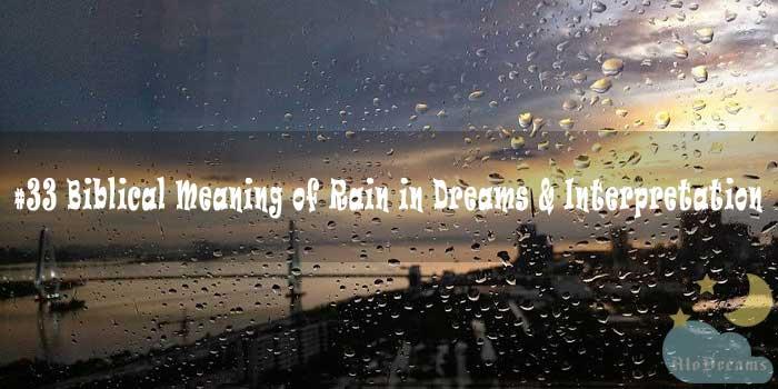 #33 Biblical Meaning of Rain in Dreams & Interpretation
