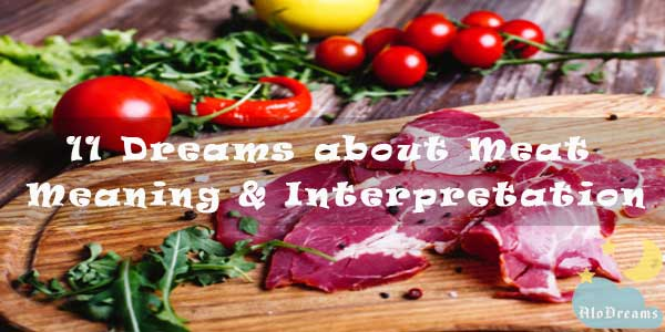 11 Dreams about Meat - Meaning & Interpretation