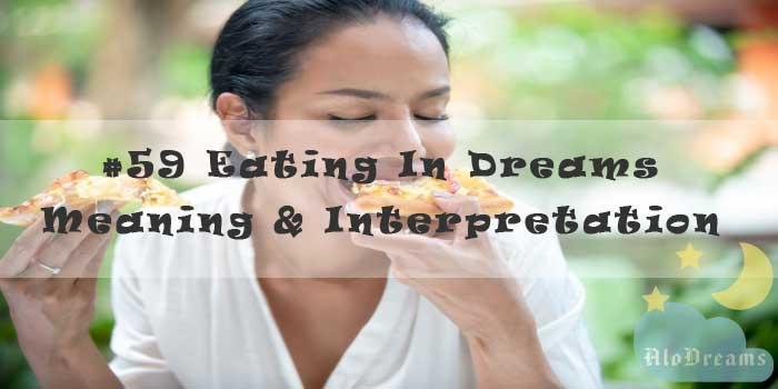 #59 Eating In Dreams - Meaning & Interpretation