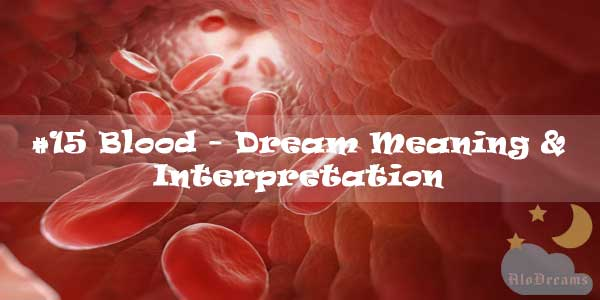 #15 Blood - Dream Meaning & Interpretation