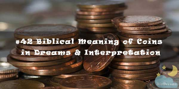 #42 Biblical Meaning of Coins in Dreams & Interpretation