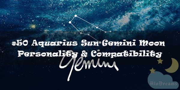 Aquarius Sun Gemini Moon