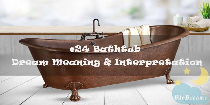 #24 Bathtub - Dream Meaning & Interpretation