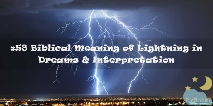 #58 Biblical Meaning of Lightning in Dreams & Interpretation