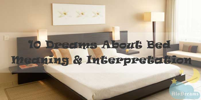10 Dreams About Bed : Meaning & Interpretation