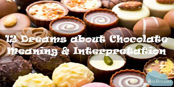 12 Dreams about Chocolate : Meaning & Interpretation